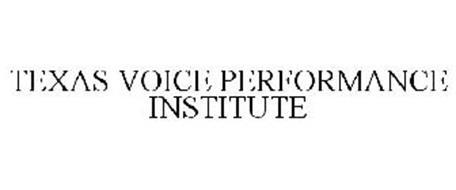 TEXAS VOICE PERFORMANCE INSTITUTE