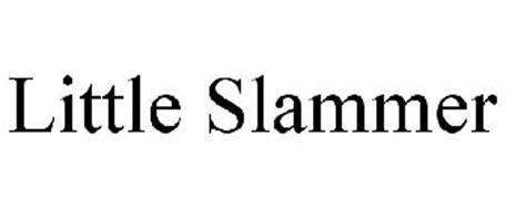 LITTLE SLAMMER