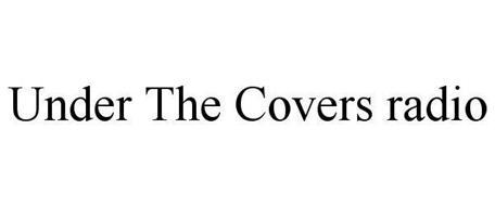 UNDER THE COVERS RADIO