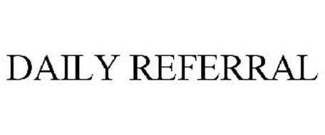 DAILY REFERRAL