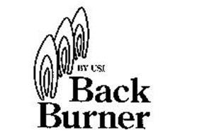 BACK BURNER BY USI