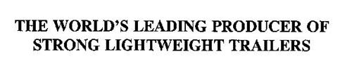 THE WORLD'S LEADING PRODUCER OF STRONG LIGHTWEIGHT TRAILERS