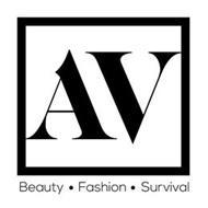 AV BEAUTY · FASHION · SURVIVAL