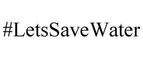 #LETSSAVEWATER