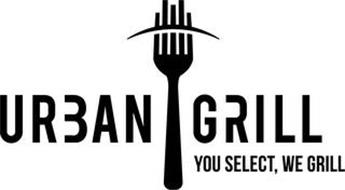 URBAN GRILL YOU SELECT, WE GRILL