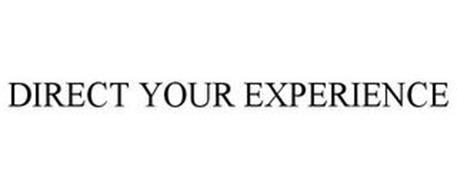 DIRECT YOUR EXPERIENCE