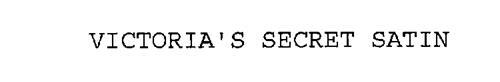 VICTORIA'S SECRET SATIN