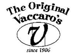 THE ORIGINAL VACCARO'S V SINCE 1906