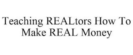 TEACHING REALTORS HOW TO MAKE REAL MONEY