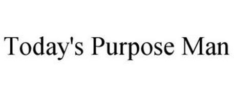TODAY'S PURPOSE MAN