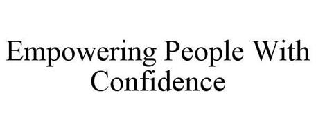 EMPOWERING PEOPLE WITH CONFIDENCE