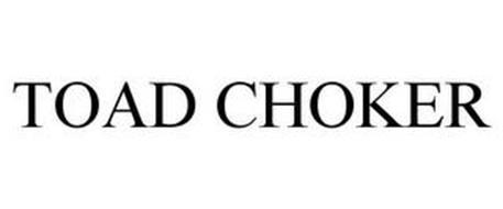 TOAD CHOKER