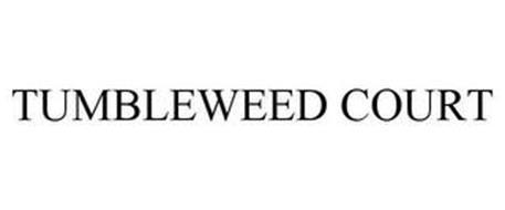TUMBLEWEED COURT