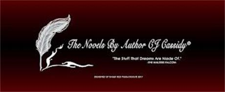 """THE NOVELS BY AUTHOR CJ CASSIDY """"THE STUFF THAT DREAMS ARE MADE OF."""" -THE MALTESE FALCON- DESIGNED BY SWEET RED PRODUCTIONS 2017"""