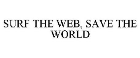 SURF THE WEB, SAVE THE WORLD