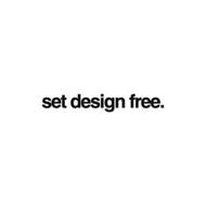 SET DESIGN FREE.