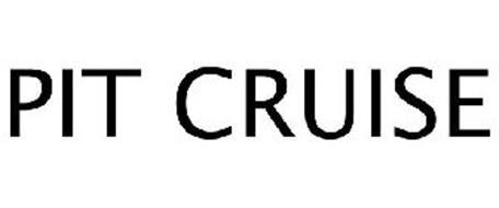PIT CRUISE