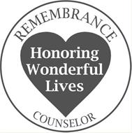 REMEMBRANCE COUNSELOR HONORING WONDERFUL LIVES