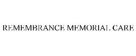 REMEMBRANCE MEMORIAL CARE