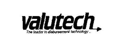 VALUTECH THE LEADER IN DISBURSEMENT TECHNOLOGY...