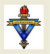 INTERNATIONAL TORCH CLUBS