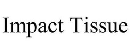 IMPACT TISSUE
