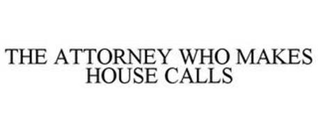 THE ATTORNEY WHO MAKES HOUSE CALLS