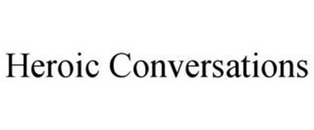 HEROIC CONVERSATIONS