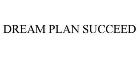 DREAM PLAN SUCCEED