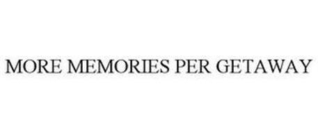 MORE MEMORIES PER GETAWAY
