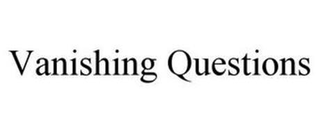 VANISHING QUESTIONS