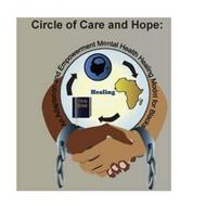 CIRCLE OF CARE AND HOPE: AN ADAPTATION AND EMPOWERMENT MENTAL HEALTH HEALING MODEL FOR BLACKS HOLY BIBLE HEALING