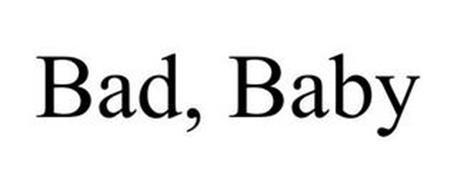 BAD, BABY