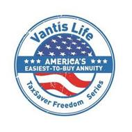 AMERICA'S EASIEST-TO-BUY-ANNUITY VANTIS LIFE TAXSAVER FREEDOM SERIES