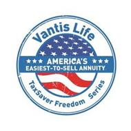 AMERICA'S EASIEST-TO-SELL-ANNUITY VANTIS LIFE TAXSAVER FREEDOM SERIES
