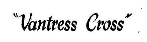 """VANTRESS CROSS"""
