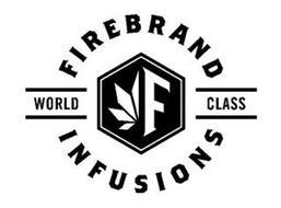 FIREBRAND INFUSIONS WORLD CLASS F