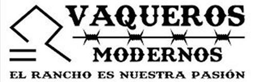 VAQUEROS MODERNOS EL RANCHO ES NUESTRA PASIÓN
