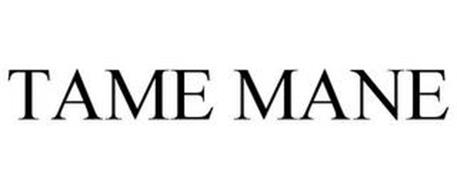 TAME MANE