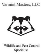 VARMINT MASTERS, LLC WILDLIFE AND PEST CONTROL SPECIALIST