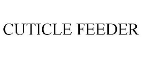 CUTICLE FEEDER