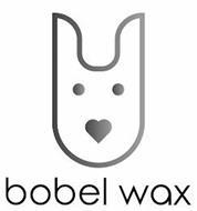 BOBEL WAX