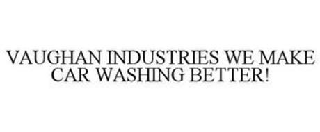 VAUGHAN INDUSTRIES WE MAKE CAR WASHING BETTER!