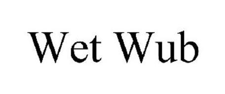 WET WUB
