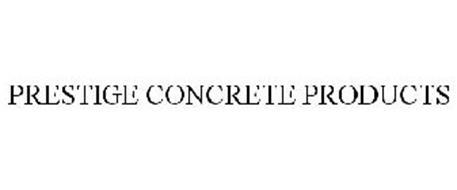 PRESTIGE CONCRETE PRODUCTS
