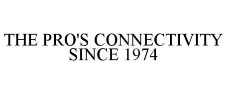 THE PRO'S CONNECTIVITY SINCE 1974