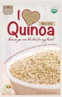I QUINOA BECAUSE YOU ARE THE BEST FOR MY HEART! WHOLE GRAIN