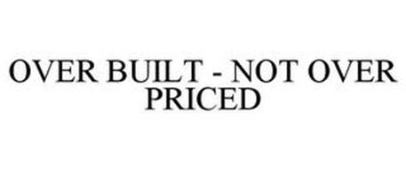 OVER BUILT - NOT OVER PRICED