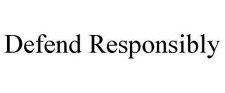 DEFEND RESPONSIBLY