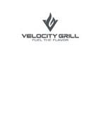 V VELOCITY GRILL FUEL THE FLAVOR